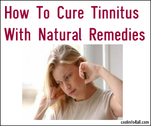 How To Cure Tinnitus With Natural Remedies