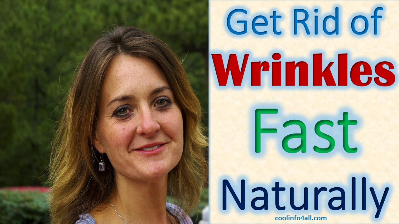 how to get rid of wrinkles fast naturally with home remedies